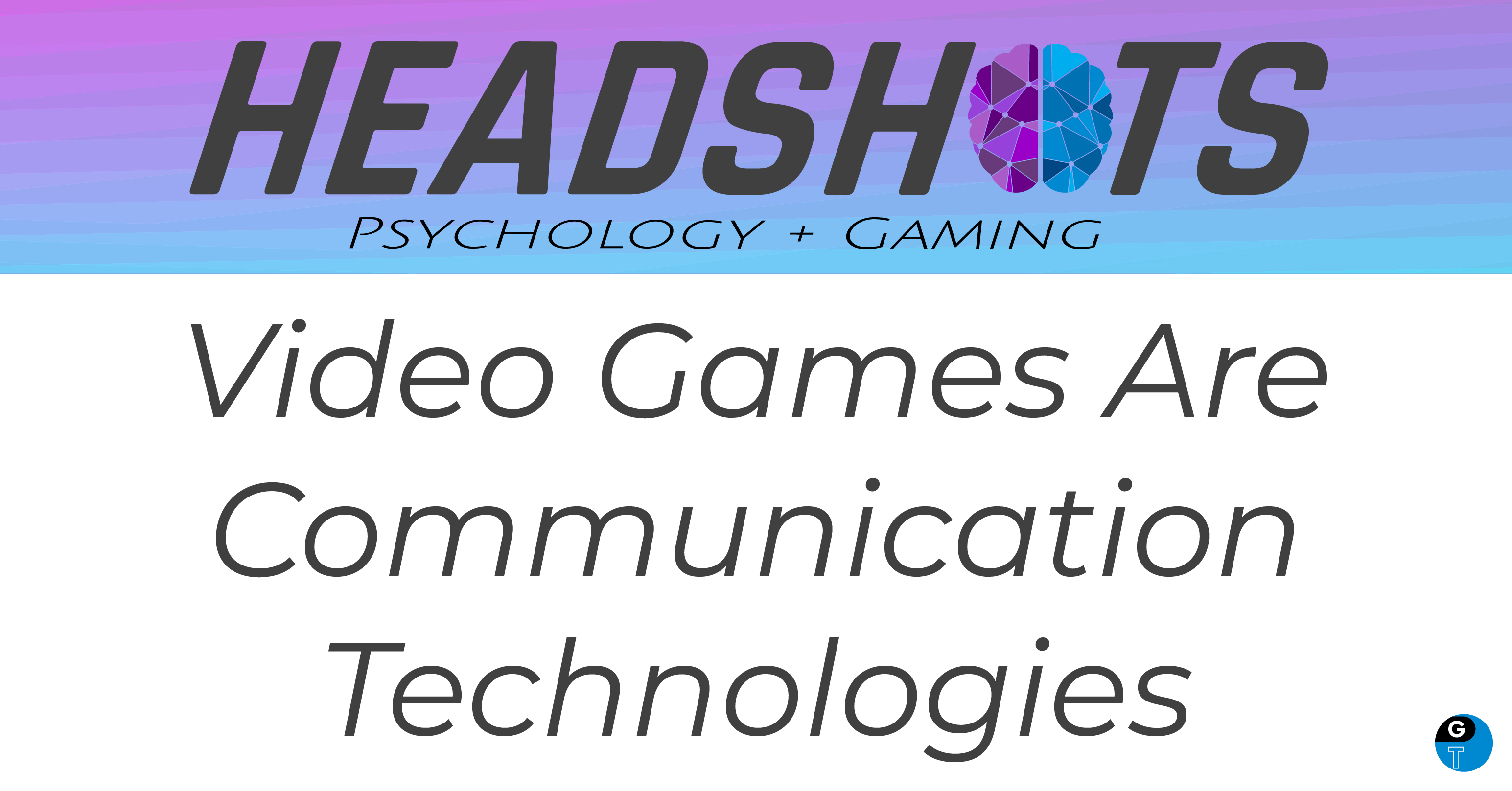 Video Games Are Communication Technologies